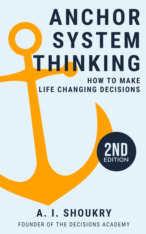 anchor system thinking: how to make life-changing decisions