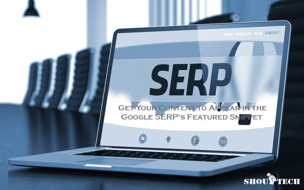 Get Your Content to Appear in the Google SERP's Featured Snippet