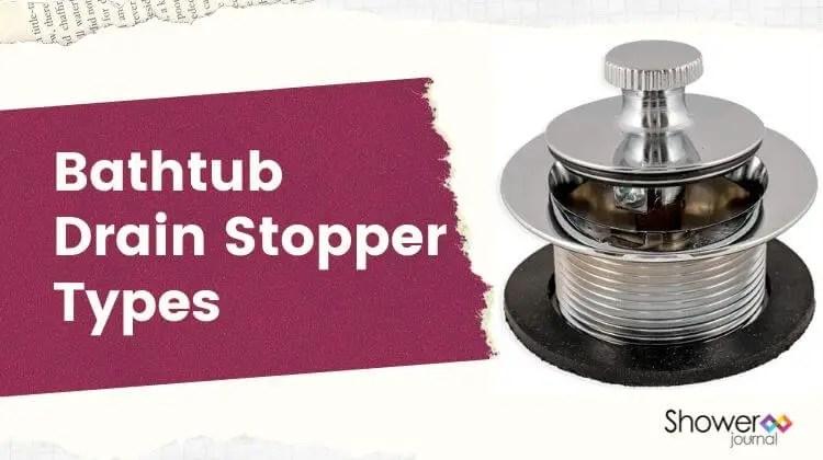 Bathtub Drain Stopper Types
