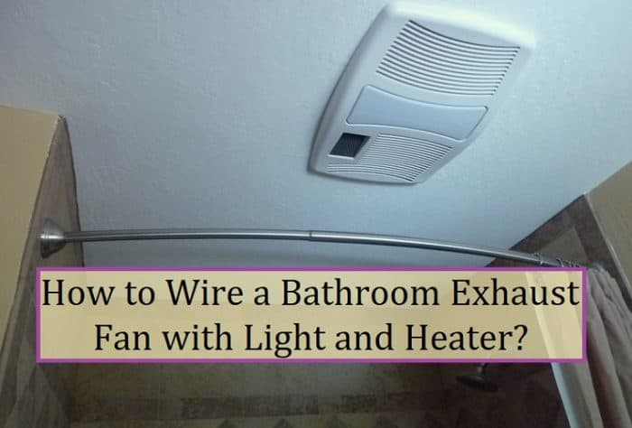 how to wire a bathroom exhaust fan with