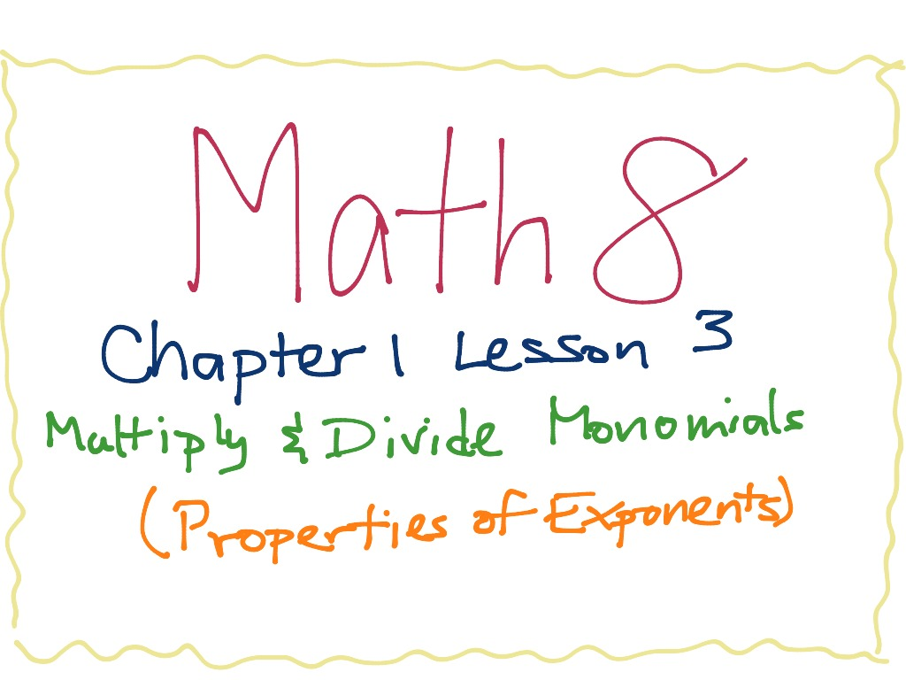 Math 8 Chapter 1 Lesson 3 Multiply And Divide Monomials