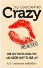 Say Goodbye to Crazy