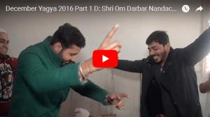 December Yagya 2016 Part 1 D: Shri Om Darbar Nandachaur