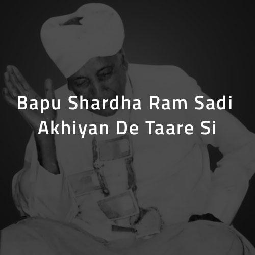 Bapu Shardha Ram Sadi Akhiyan De Taare Si