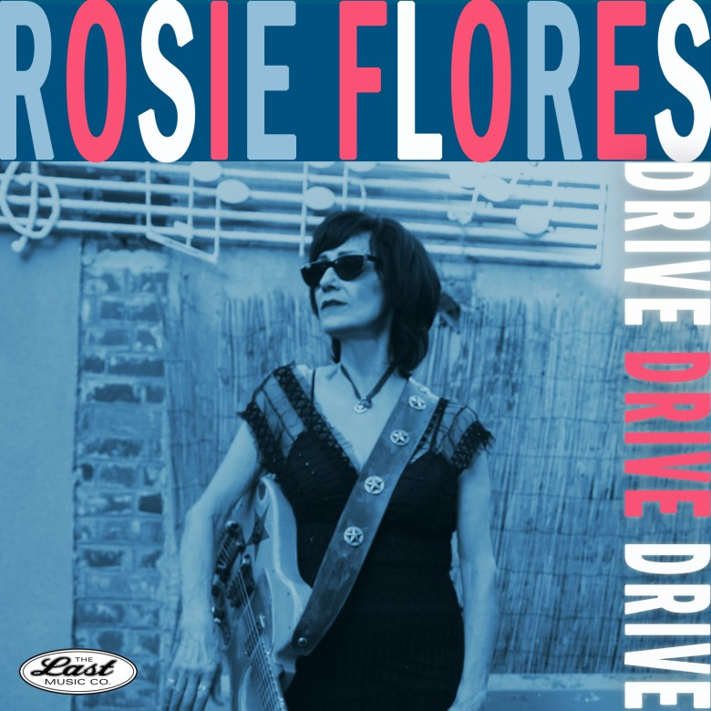 "Rosie Flores ""Drive Drive Drive"""