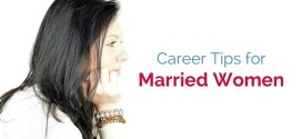 EXCELLENT CAREER TIPS FOR MARRIED WOMEN