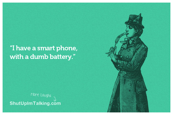 Smart phone, dumb battery