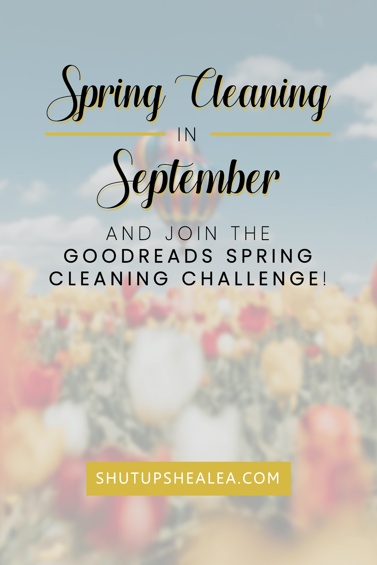 Spring Cleaning in September (ft. #goodreadance2020)