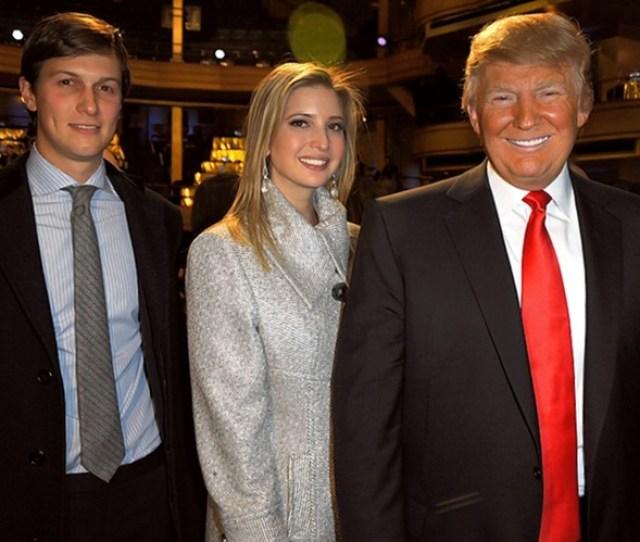 Jared Kushner Left Ivanka Trump And Donald Trump In March 2011