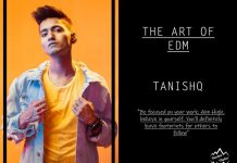 THE ART OF EDM - TANISHQ siachenstudios.com