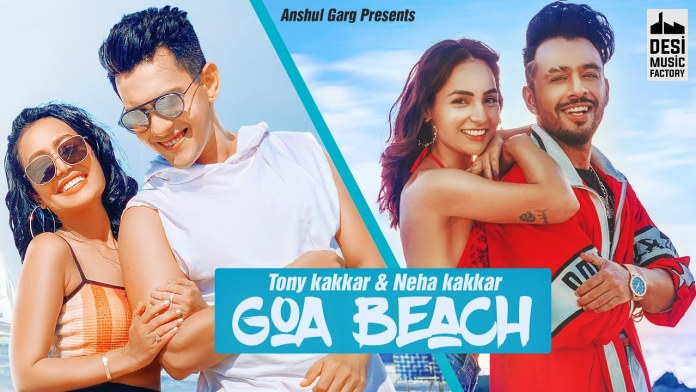 Neha Kakkar And Tony Kakkar New Marvellous Song 'GOA BEACH' Out Now