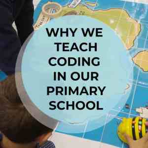 Why we teach coding in our primary school