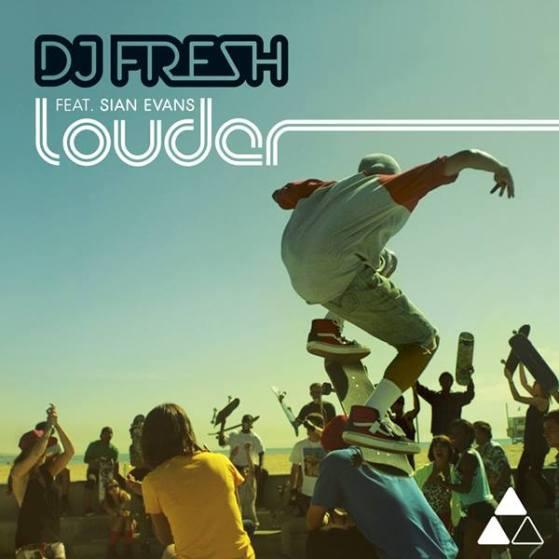 DJ Fresh ft Sian Evans - Louder