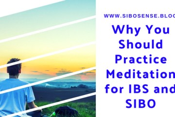 Why You Should Practice Meditation for IBS and SIBO