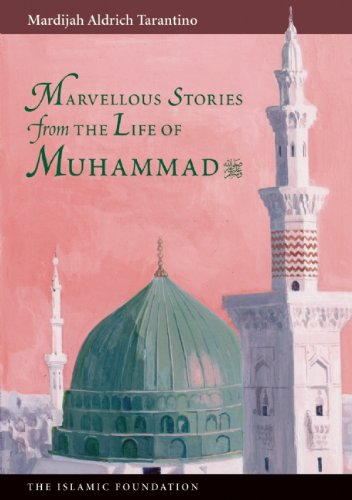 Marvellous Stories From the Life of Muhammad