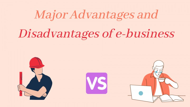 Advantages and disadvantages of e-business