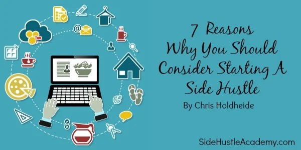 7 Reasons Why You Should Consider Starting A Side Hustle
