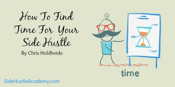 How To Find Time For Your Side Hustle