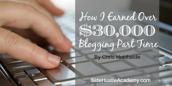 How I Earned Over $30,000 Blogging Part Time