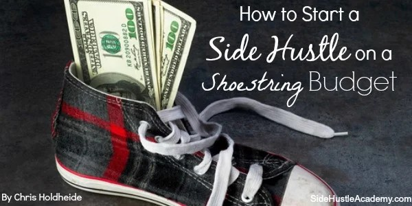 How to Start a Side Hustle on a Shoestring Budget