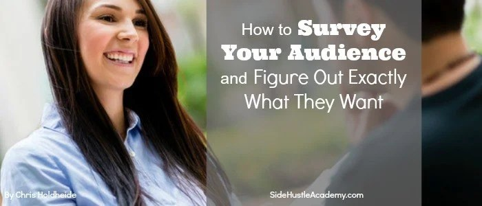 How to Survey Your Audience and Figure Out Exactly What They Want