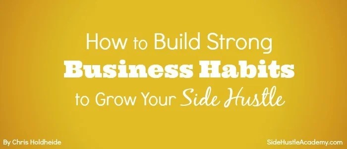 How to Build Strong Business Habits