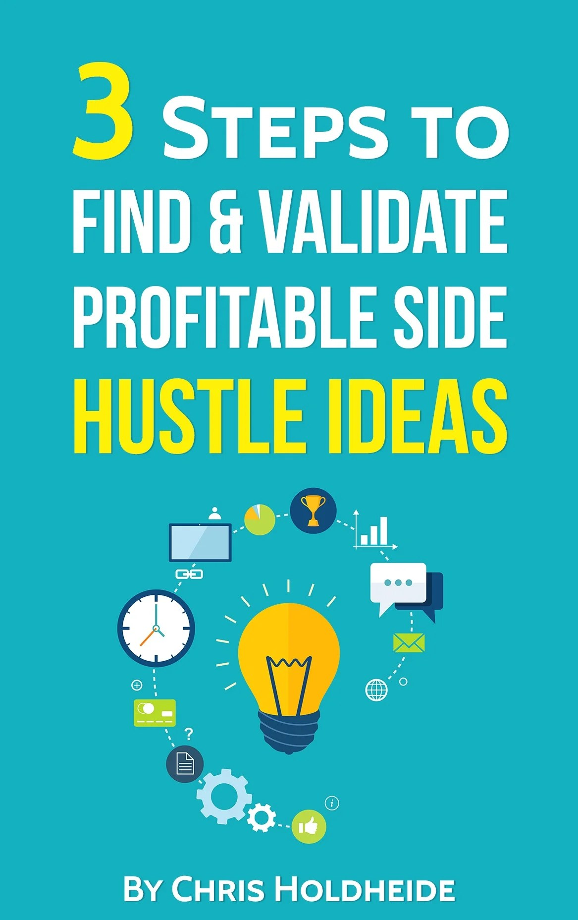 3 Steps to Find & Validate Profitable Side Hustle Ideas