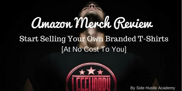 Amazon Merch Review – Start Selling Your Own Branded T-Shirts [At No Cost To You]