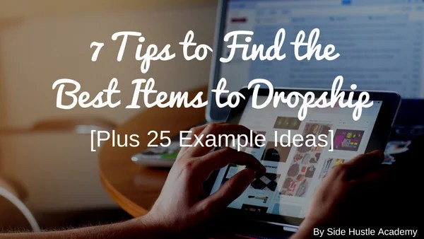 7 Tips to Find the Best Items to Dropship [Plus 25 Example Ideas]
