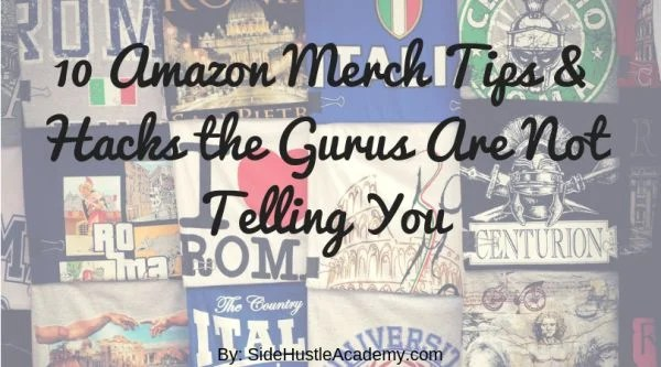 10 Amazon Merch Tips & Hacks the Gurus Are Not Telling You