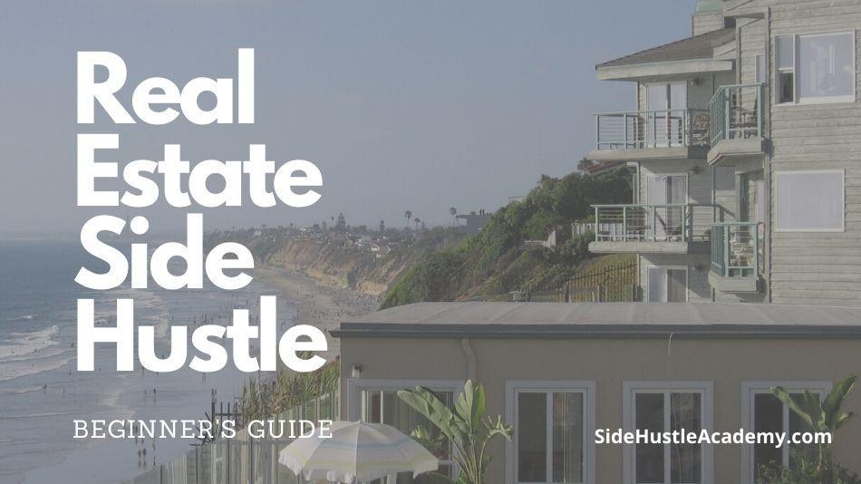 How to Start a Real Estate Side Hustle- Beginner's Guide
