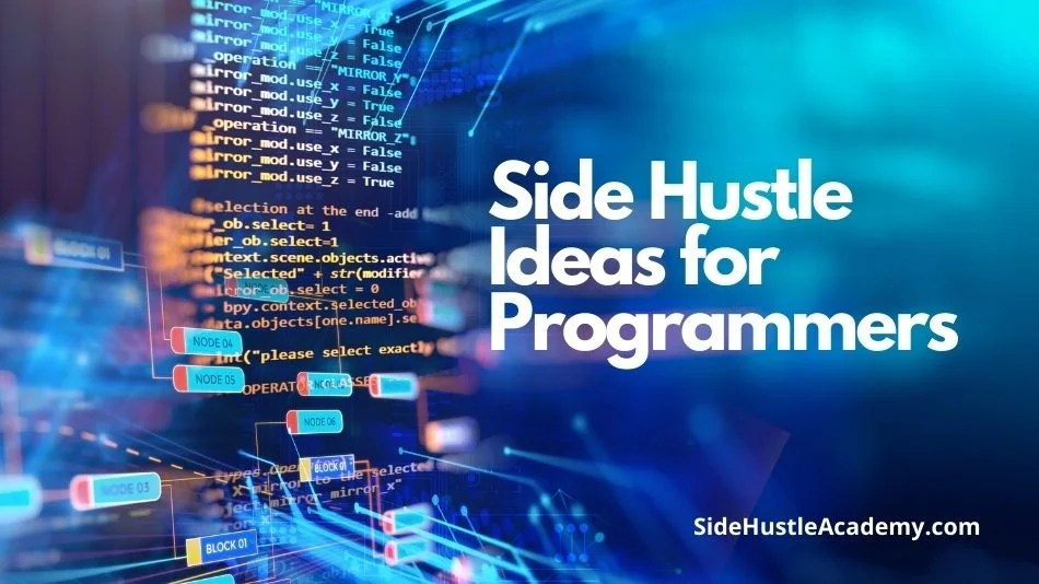 11 Side Hustle Ideas For Programmers – Ultimate List