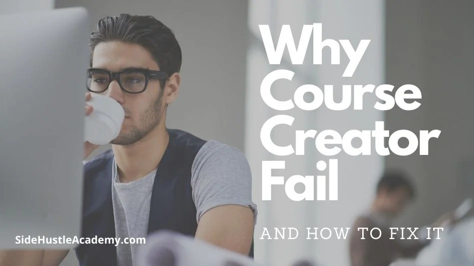 8 Reasons Course Creators Fail and How to Fix It