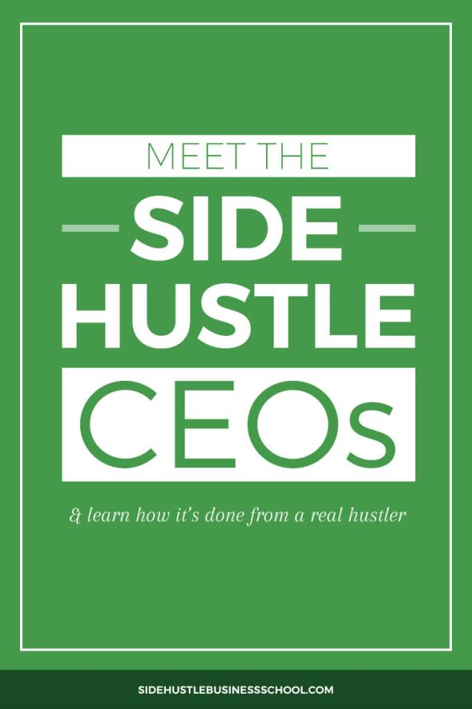 Meet the Side Hustle CEOs