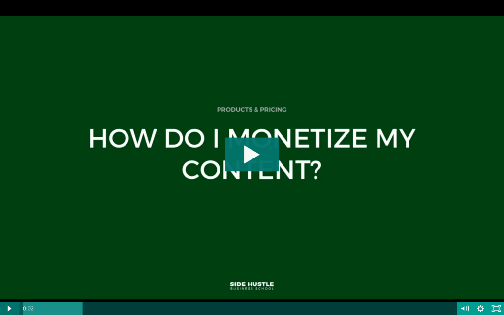 How do I monetize my content - Side Hustle Business School