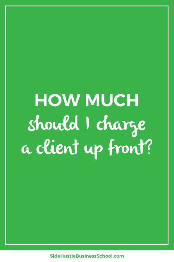 How much should I charge up front graphic