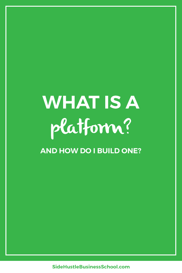 What's a platform and how do I build one