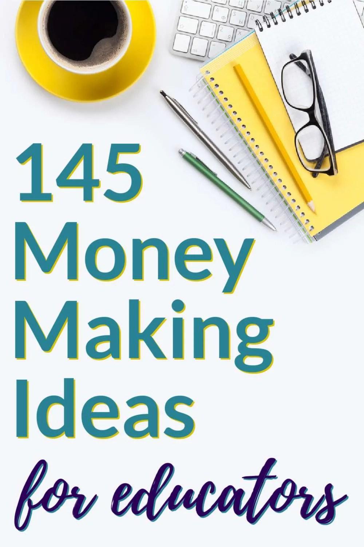 The Ultimate List of Side Hustles for Teachers: 145 Money Making Ideas for Educators