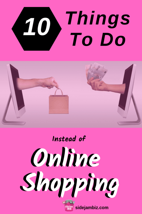 10 things to do instead of online shopping #holidayshopping #giftgiving #onlineshopping #personalfinance #creditcards #debt #payoffdebt #savemoney #pinterest