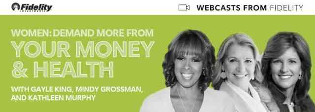 Women: Demand More From Your Money & Health: Fidelity webcast