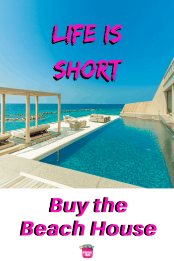 Life is Short, Buy the Beach House - Life is Better at the Beach #beach #vacation #money #moneytalk #savemoney #personalfinance #moneymindset
