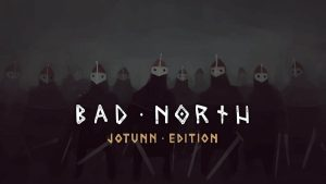 Bad North: Jotunn Edition – Vêm aí os Vikings!!!