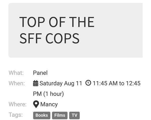 Screenshot of a brief listing of time, date, and location of the Top of the SFF Cops panel