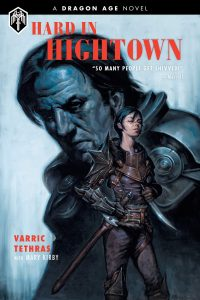 Cover of Hard in Hightown. Written by Varric Tethras (Mary Kirby), illustrations by Stefano Martino, Álvaro Sarraseca, Andres Ponce, Ricardo German Ponce, Torres Dark Horse Comics, July 2018.