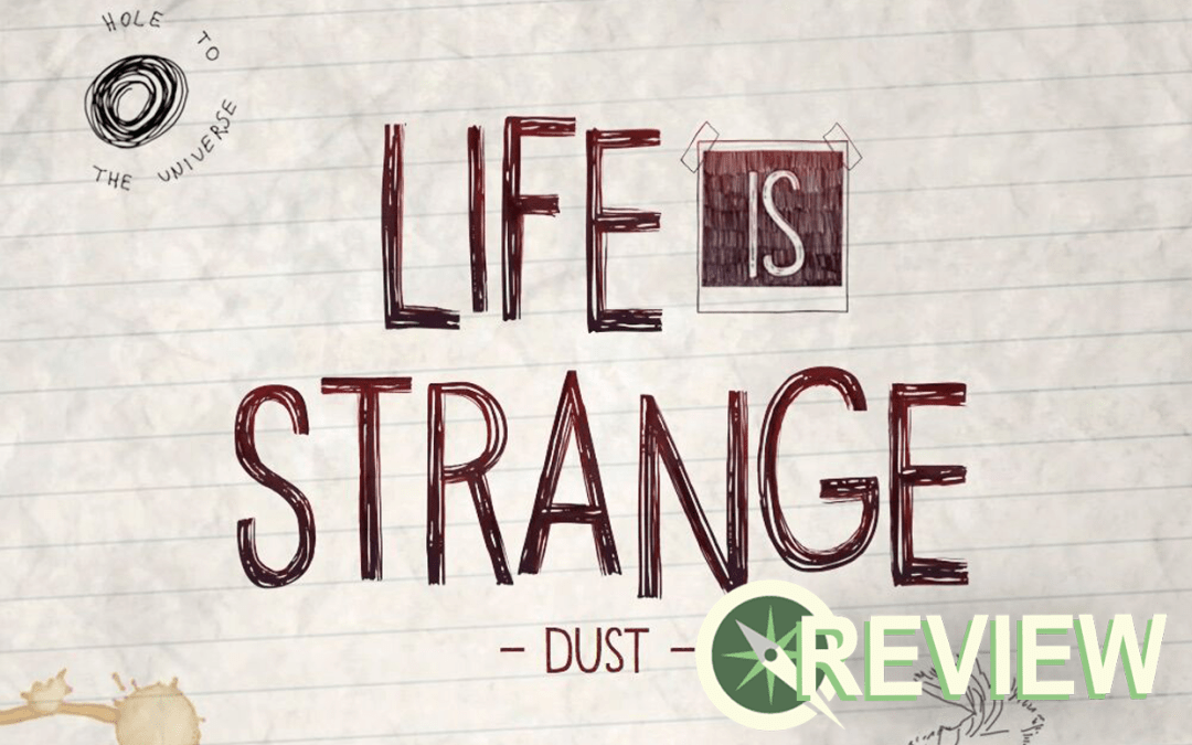 Life is Strange Volume 1: Dust Explores the Consequences of the Game's Choices