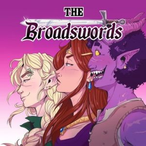 Cover art for the podcast The Broadswords, showing three characters standing side-by-side beneath the logo. One of the D&D podcasts Alenka and Kate listen to.