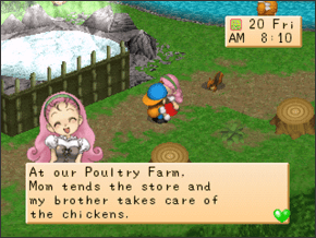 "A screenshot of Harvest moon. A pink-haired character is saying, ""At our Poultry Farm, Mom tends the store and my brother takes care of the chickens."""