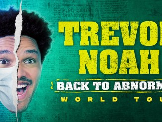 TREVOR NOAH ANNOUNCES BACK TO ABNORMAL TOUR