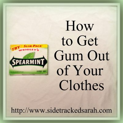Removing Gum How To Get Gum Out Of Clothes Sidetracked Sarah