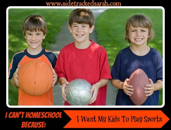 I Can't Homeschool Because I Want My Kids to Play Sports